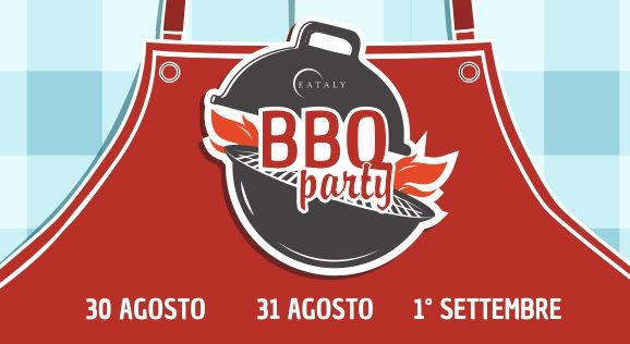 BBQ Party: dal 30 agosto all'1 settembre da Eataly