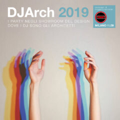 Dj Arch night 2019: quando l'architetto sale in console
